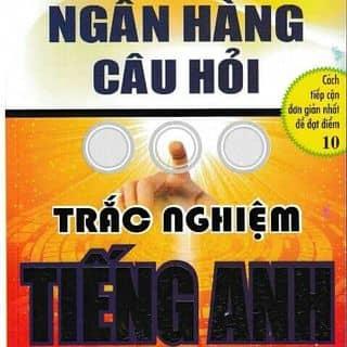 Sách ngân hàng câu hỏi trắc nghiệm TA!! của thaothu282 tại Bình Định - 3175195