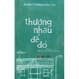 Thương Nhau Để Đó - Bìa Mềm (Tặng Kèm CD - Tái Bản 2016) - Hamlet Trương,Iris Cao   của duongdachudong tại Shop online, Quận Tân Phú, Hồ Chí Minh - 3758129